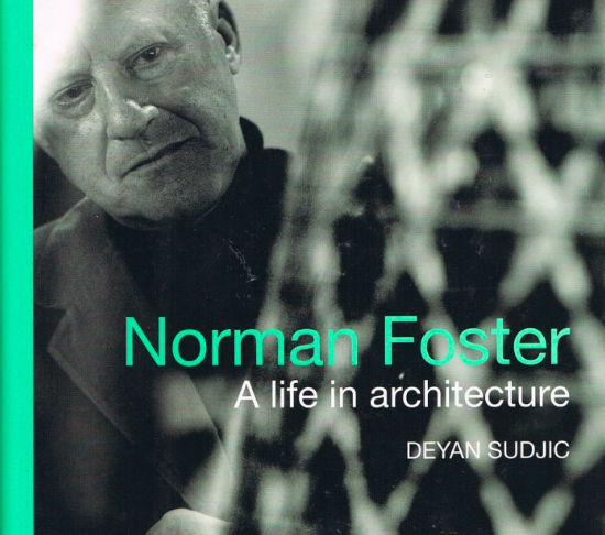 Deyan Sudjic's work Norman Foster a life in Architecture https://aabookshop.net/wp-content/uploads/2013/09/foster-web-708x1024.jpg