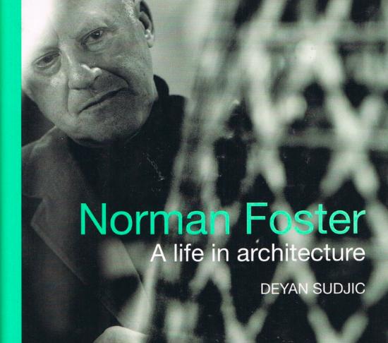 Deyan Sudjic's work Norman Foster a life in Architecture https://aabookshop.net/wp-content/uploads/2013/09/foster-web-708x1024.jpg